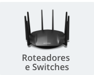 Roteadores e Switches